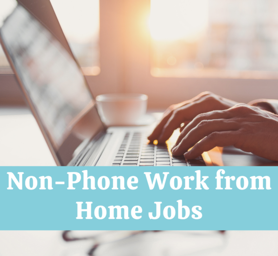 Non-Phone Jobs – Working from Home